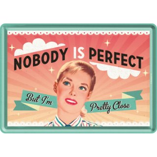 Nobody Is Perfect - Blechpostkarte