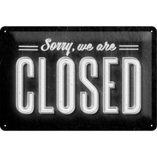 Sorry, we are Closed - Blechschild
